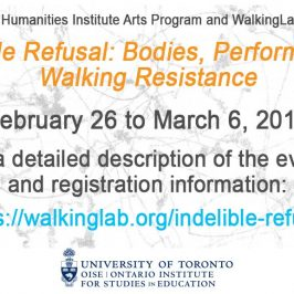 Indelible Refusal: Bodies, Performance, Walking Resistance starts Monday February 26th